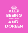 KEEP BEEING KNATSCH AND  DOREEN - Personalised Poster A4 size