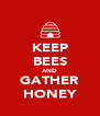 KEEP BEES AND GATHER HONEY - Personalised Poster A4 size