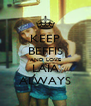 KEEP BEFFIS AND LOVE LAIA ALWAYS - Personalised Poster A4 size