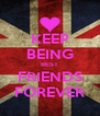 KEEP BEING BEST FRIENDS FOREVER - Personalised Poster A4 size
