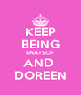 KEEP BEING KNATSCH AND  DOREEN - Personalised Poster A4 size