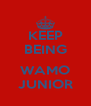 KEEP BEING  WAMO JUNIOR - Personalised Poster A4 size