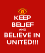 KEEP BELIEF AND BELIEVE IN UNITED!!! - Personalised Poster A4 size