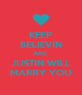 KEEP BELIEVIN AND  JUSTIN WILL MARRY YOU - Personalised Poster A4 size