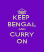 KEEP  BENGAL AND CURRY ON - Personalised Poster A4 size