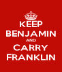 KEEP BENJAMIN AND CARRY FRANKLIN - Personalised Poster A4 size