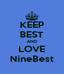 KEEP BEST AND LOVE NineBest - Personalised Poster A4 size