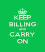 KEEP BILLING AND CARRY ON - Personalised Poster A4 size