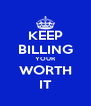 KEEP BILLING YOUR WORTH IT - Personalised Poster A4 size