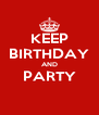 KEEP BIRTHDAY AND PARTY  - Personalised Poster A4 size