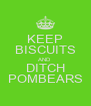 KEEP BISCUITS AND DITCH POMBEARS - Personalised Poster A4 size