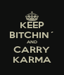 KEEP BITCHIN´ AND CARRY KARMA - Personalised Poster A4 size