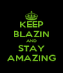 KEEP BLAZIN AND STAY AMAZING - Personalised Poster A4 size