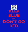KEEP BLUE AND DON'T GO RED - Personalised Poster A4 size
