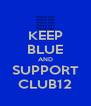 KEEP BLUE AND SUPPORT CLUB12 - Personalised Poster A4 size