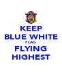 KEEP BLUE WHITE FLAG FLYING HIGHEST - Personalised Poster A4 size