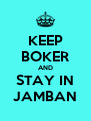 KEEP BOKER AND STAY IN JAMBAN - Personalised Poster A4 size