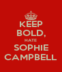 KEEP BOLD, HATE SOPHIE CAMPBELL - Personalised Poster A4 size