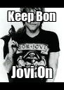 Keep Bon Jovi On - Personalised Poster A4 size