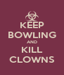 KEEP BOWLING AND KILL CLOWNS - Personalised Poster A4 size