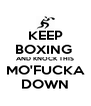 KEEP BOXING  AND KNOCK THIS MO'FUCKA DOWN - Personalised Poster A4 size