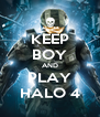 KEEP BOY AND PLAY HALO 4 - Personalised Poster A4 size