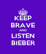 KEEP BRAVE AND LISTEN BIEBER - Personalised Poster A4 size