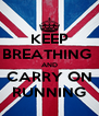 KEEP BREATHING  AND CARRY ON RUNNING - Personalised Poster A4 size