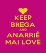 KEEP BREGA AND ANARRIÊ MAI LOVE - Personalised Poster A4 size