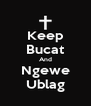 Keep Bucat And Ngewe Ublag - Personalised Poster A4 size