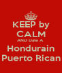 KEEP by CALM AND Date A  Hondurain Puerto Rican - Personalised Poster A4 size