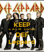 KEEP C A L M   LISTEN DEF Leppard - Personalised Poster A4 size