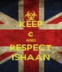 KEEP c AND RESPECT ISHAAN - Personalised Poster A4 size