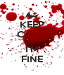 KEEP C          I'M FINE - Personalised Poster A4 size