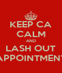KEEP CA CALM AND LASH OUT APPOINTMENT - Personalised Poster A4 size