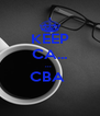 KEEP CA... ...  CBA   - Personalised Poster A4 size
