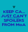 KEEP CA... JUST CAN'T with those MANY SPOILERS FROM MoA - Personalised Poster A4 size