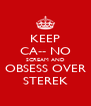 KEEP CA-- NO SCREAM AND OBSESS OVER STEREK - Personalised Poster A4 size