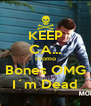 KEEP CA... Promo Bones OMG I´m Dead - Personalised Poster A4 size