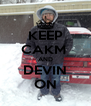 KEEP CAKM  AND DEVIN ON - Personalised Poster A4 size