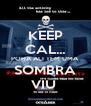 KEEP CAL... POHA ALI TEM UMA SOMBRA VIU  - Personalised Poster A4 size