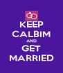 KEEP CALBIM AND GET MARRIED - Personalised Poster A4 size