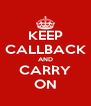 KEEP CALLBACK AND CARRY ON - Personalised Poster A4 size