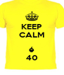KEEP CALM  é 40 - Personalised Poster A4 size