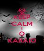 KEEP CALM É O KARAIO - Personalised Poster A4 size