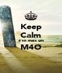 Keep Calm é só mais um M4O  - Personalised Poster A4 size