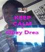 KEEP CALM & Øbey Drea  - Personalised Poster A4 size