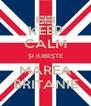 KEEP CALM ŞI IUBEŞTE MAREA BRITANIE - Personalised Poster A4 size