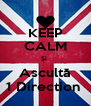 KEEP CALM Și  Ascultă 1 Direction  - Personalised Poster A4 size