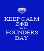 KEEP CALM ΖΦΒ 1/16/13 FOUNDERS DAY - Personalised Poster A4 size